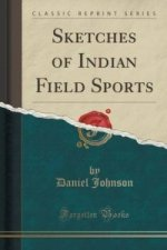 Sketches of Indian Field Sports (Classic Reprint)