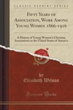 Fifty Years of Association, Work Among Young Women 1866-1916