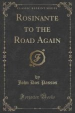 Rosinante to the Road Again (Classic Reprint)