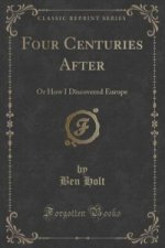 Four Centuries After