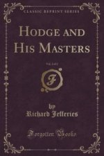 Hodge and His Masters, Vol. 2 of 2 (Classic Reprint)