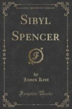 Sibyl Spencer (Classic Reprint)