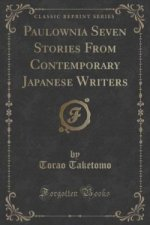 Paulownia Seven Stories from Contemporary Japanese Writers (Classic Reprint)