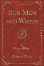 Red Men and White (Classic Reprint)