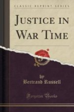 Justice in War Time (Classic Reprint)