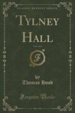 Tylney Hall, Vol. 3 of 3 (Classic Reprint)