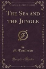 Sea and the Jungle (Classic Reprint)
