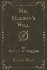 Mr. Meeson's Will (Classic Reprint)