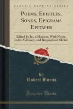 Poems, Epistles, Songs, Epigrams Epitaphs