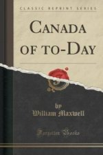 Canada of To-Day (Classic Reprint)