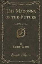 Madonna of the Future, Vol. 1 of 2