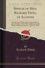 Speech of Hon. Richard Yates, of Illinois
