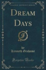 Dream Days (Classic Reprint)