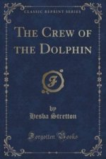 Crew of the Dolphin (Classic Reprint)