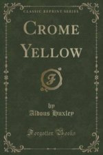 Crome Yellow (Classic Reprint)