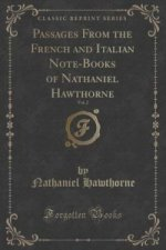 Passages from the French and Italian Note-Books of Nathaniel Hawthorne, Vol. 2 (Classic Reprint)