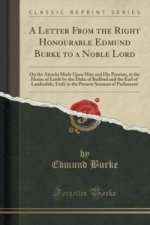 Letter from the Right Honourable Edmund Burke to a Noble Lord