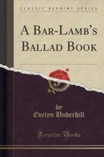 Bar-Lamb's Ballad Book (Classic Reprint)