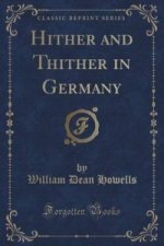 Hither and Thither in Germany (Classic Reprint)