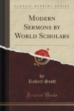 Modern Sermons by World Scholars (Classic Reprint)