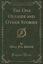 One Outside and Other Stories (Classic Reprint)