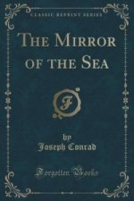 Mirror of the Sea (Classic Reprint)