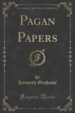 Pagan Papers (Classic Reprint)