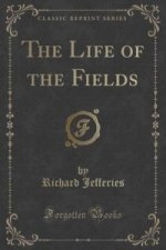 Life of the Fields (Classic Reprint)