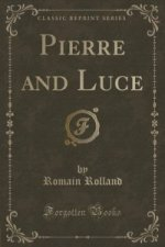Pierre and Luce (Classic Reprint)