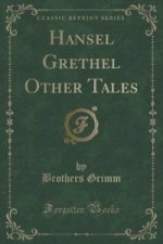 Hansel Grethel Other Tales (Classic Reprint)