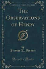 Observations of Henry (Classic Reprint)