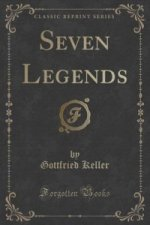 Seven Legends (Classic Reprint)