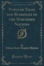 Popular Tales and Romances of the Northern Nations, Vol. 3 of 3 (Classic Reprint)