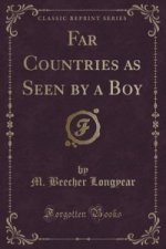 Far Countries as Seen by a Boy (Classic Reprint)