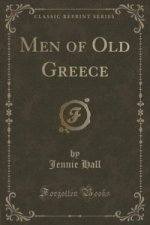 Men of Old Greece (Classic Reprint)