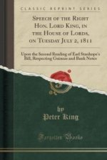 Speech of the Right Hon. Lord King, in the House of Lords, on Tuesday July 2, 1811