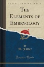 Elements of Embryology (Classic Reprint)