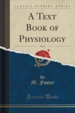 Text Book of Physiology, Vol. 4 (Classic Reprint)