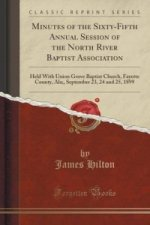 Minutes of the Sixty-Fifth Annual Session of the North River Baptist Association