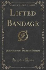 Lifted Bandage (Classic Reprint)