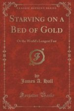 Starving on a Bed of Gold