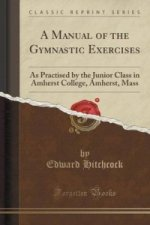 Manual of the Gymnastic Exercises