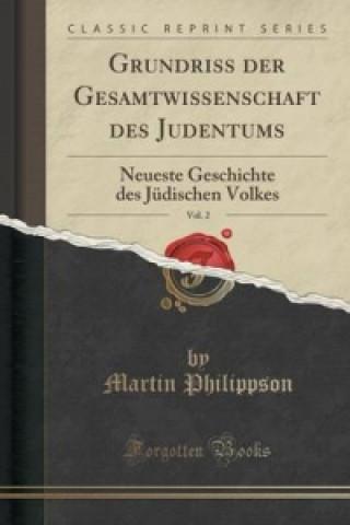 Grundriss Der Gesamtwissenschaft Des Judentums, Vol. 2