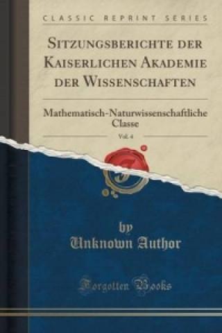 Sitzungsberichte Der Kaiserlichen Akademie Der Wissenschaften, Vol. 4