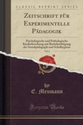 Zeitschrift Fur Experimentelle Padagogik, Vol. 6