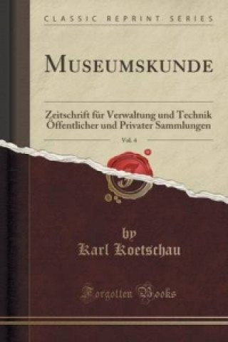 Museumskunde, Vol. 4