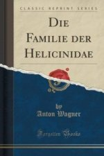 Familie Der Helicinidae (Classic Reprint)