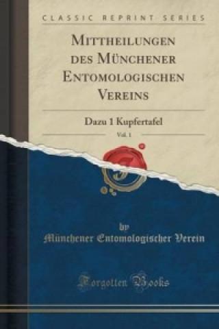 Mittheilungen Des Munchener Entomologischen Vereins, Vol. 1