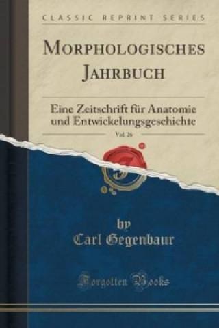 Morphologisches Jahrbuch, Vol. 26