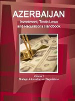 Azerbaijan Investment, Trade Laws and Regulations Handbook Volume 1 Strategic Information and Regulations